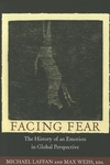 Facing Fear:The History of an Emotion in Global Perspective