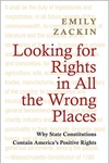 Looking for Rights in All the Wrong Places:Why State Constitutions Contain America's Positive Rights