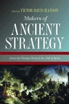 Makers of Ancient Strategy:From the Persian Wars to the Fall of Rome