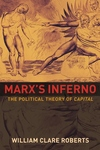 Marx's Inferno : The Political Theory of Capital
