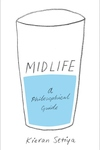 Midlife: A Philosophical Guide