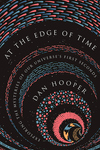 At the Edge of Time : Exploring the Mysteries of Our Universe?s First Seconds