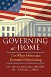Governing at Home:The White House and Domestic Policymaking
