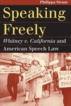 Speaking Freely : Whitney V. California and American Speech Law