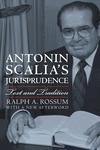 Antonin Scalia's Jurisprudence : Text and Tradition