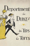 Deportment for Dukes and Tips for Toffs:A Compendium of Useful Information for Guests at the Mansions of the Nobility, Gentry and Clergy
