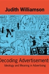Decoding Advertisements:Ideology and Meaning in Advertising
