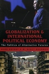 Globalization And International Political Economy : The Politics of Alternative Futures