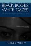 Black Bodies, White Gazes:The Continuing Significance of Race