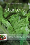 Williams-Sonoma New Healthy Kitchen: Starters: Williams-Sonoma New Healthy Kitchen: Starters
