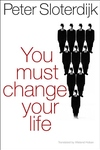 You Must Change Your Life : On Anthropotechnics