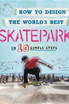 How to Design the World's Best: Skatepark