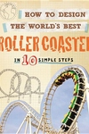 How to Design the World's Best: Roller Coaster