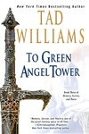 To Green Angel Tower : Book Three Of Memory, Sorrow And Thorn