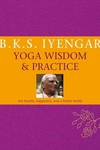 Iyengar Yoga:Wisdom and Practice