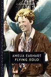 Amelia Earhart: Flying Solo