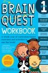 Brain Quest Workbook:Grade 1 - A Whole Year of Curriculum-Based Exercises and Activities in One Fun Book!