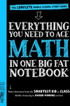 Everything You Need to Ace Math in One Big Fat Notebook : The Complete Middle School Study Guide