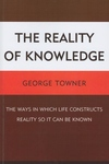 Reality of Knowledge : The Ways in Which Life Constructs Reality So It Can Be Known