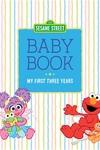 Sesame Street Baby Book: My First Three Years
