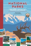 National Parks: A Kid's Guide to America's Parks, Monuments, and Landmarks, Revised and Updated