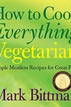 How to Cook Everything Vegetarian:Simple Meatless Recipes for Great Food