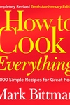 How to Cook Everything:2,000 Simple Recipes for Great Food