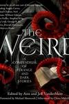 The Weird:A Compendium of Strange and Dark Stories