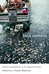 Aleut Identities:Tradition and Modernity in an Indigenous Fishery
