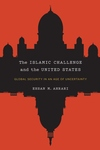 Islamic Challenge and the United States : Global Security in an Age of Uncertainty
