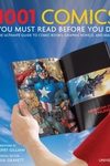 1001 Comics You Must Read Before You Die:The Ultimate Guide to Comic Books, Graphic Novels and Manga