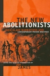 New Abolitionists : Neoslave Narratives and Contemporary Prison Writings