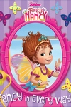 Disney Fancy Nancy: Fancy in Every Way!