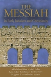 The Messiah:In Early Judaism and Christianity