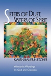 Sisters of Dust, Sisters of Spirit : Womanist Wordings on God and Creation