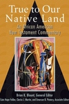 True to Our Native Land:An African American New Testament Commentary