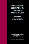 The Sayings Gospel Q in Greek and English:With Parallels from the Gospels of Mark and Thomas