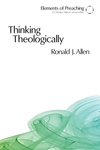 Thinking Theologically:The Preacher As Theologian