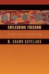 Enfleshing Freedom:Body, Race, and Being