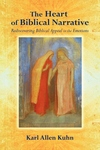 The Heart of Biblical Narrative:Rediscovering Biblical Appeal to the Emotions