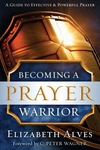 Becoming a Prayer Warrior : Repackaged Edition