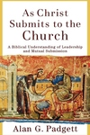 As Christ Submits to the Church:A Biblical Understanding of Leadership and Mutual Submission