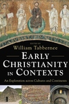Early Christianity in Contexts : An Exploration Across Cultures and Continents