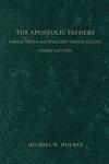 The Apostolic Fathers:Greek Texts and English Translations