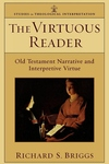 The Virtuous Reader:Old Testament Narrative and Interpretive Virtue