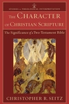 The Character of Christian Scripture:The Significance of a Two-Testament Bible