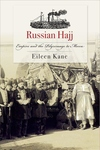 Russian Hajj : Empire and the Pilgrimage to Mecca