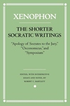 The Shorter Socratic Writings:Apology of Socrates to the Jury, Oeconomicus, and Symposium'