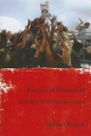 Empire of Humanity:A History of Humanitarianism