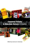 Consumer Society in American History:A Reader